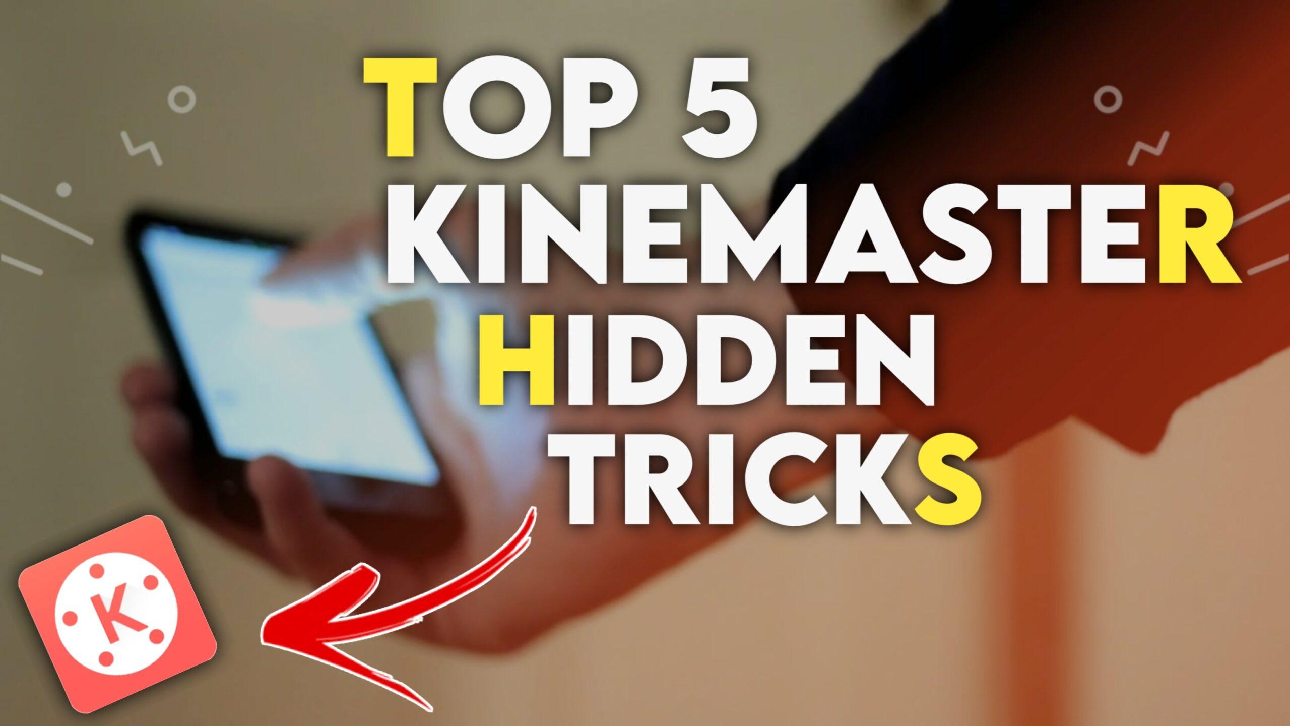 Top 5 Kinemaster Hidden Tricks You Must Know