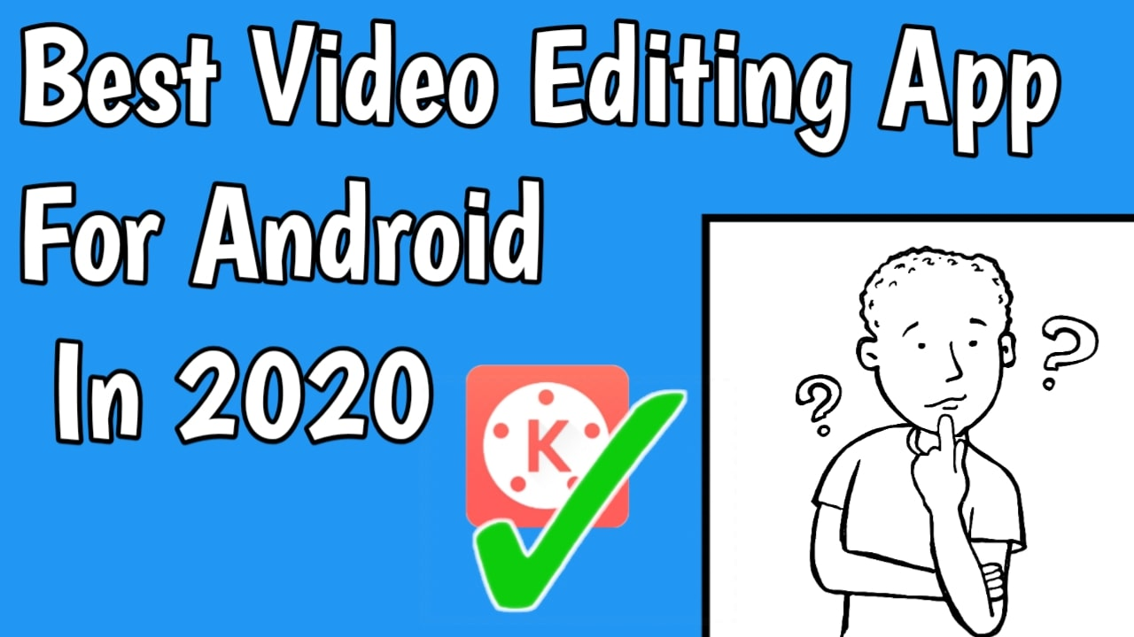 best videi editing app for android in 2020