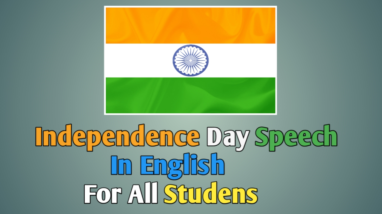 Independence Day Speech In English For All Students