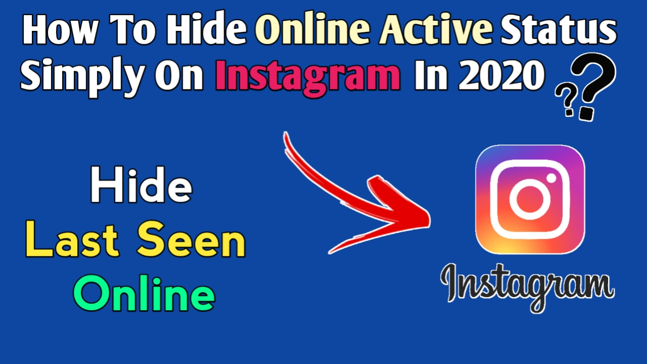 How To Hide Online Active Status Simply On Instagram In 2020