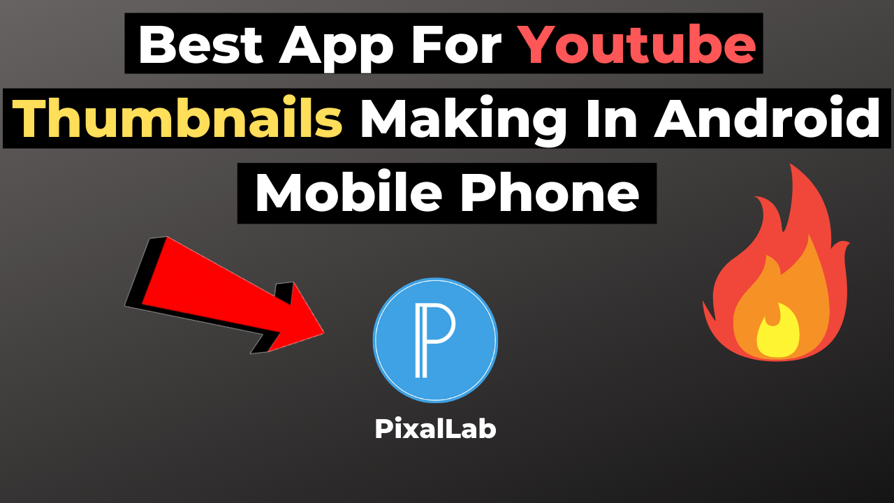 Which App YouTubers Use To Make Youtube Thumbnails || Best App For Youtube Thumbnails Making In Android Mobile Phone
