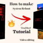 System Rebooting Video Editing on Android || System Rebooting Video Tutorial